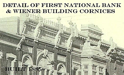 DETAIL OF 1ST NATL _ WIENER CORNICES